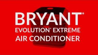 Bryant® Evolution® Extreme Variable-Speed Air Conditioner